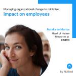 Managing organizational change to minimize impact on employees